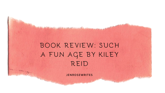 book review_ such a fun age by kiley reid