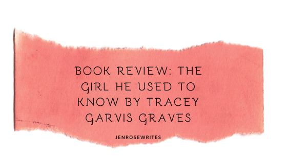 Book Review_ The Girl He Used To Know by Tracey Garvis Graves